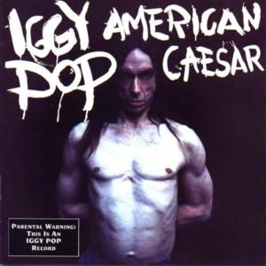 Iggy_Pop-American_Caesar-Frontal